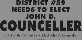 District #59 Needs To Elect John D. Counceller