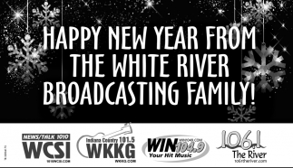 Happy New Year From The White River Broadcasting Family