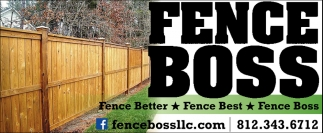 Fence Better, Fence Best, Fence Boss.