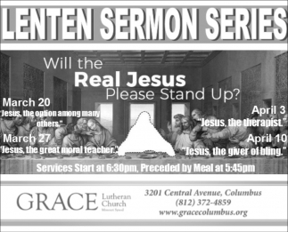 Lenten Sermon Series, Grace Lutheran Church , Columbus, IN