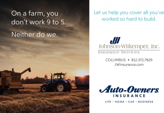 On A Farm, You Don't Work 9 To 5. Neither Do We.