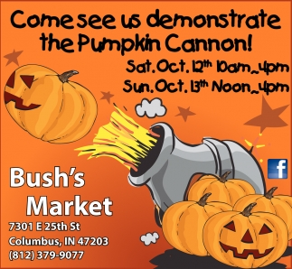 Come See Us Demonstrate The Pumpkin Cannon!