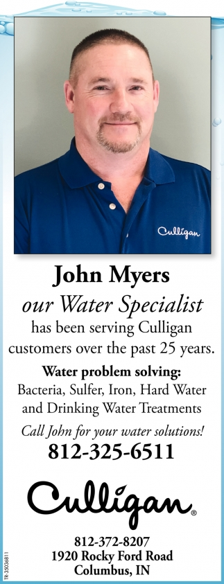 John Myers Our Water Specialist Has Been Serving Culligan Customers Over The Past 25 Years.
