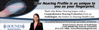 Your Hearing Profile Is As Unique To You As Your Figerprint.