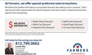 At Farmers, We Offer Special Preferred Rates To Teachers.